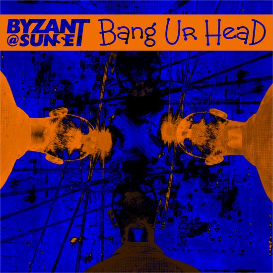 Bang Ur Head by Byzant At Sunset